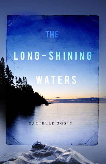 Danielle Sosin The Long-Shining Waters